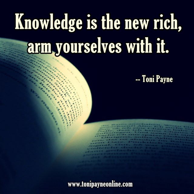 Quote About Knowledge - Knowledge is the new rich