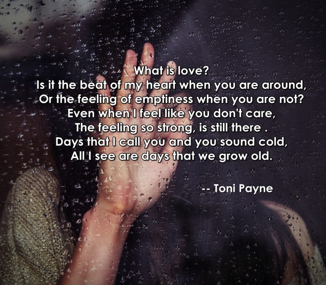 What is Love? by Toni Payne [ New Poetry ]