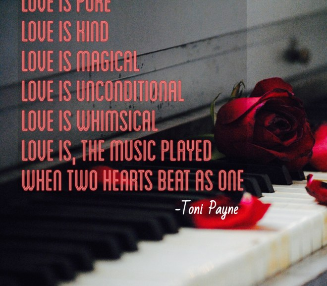 Short Poem  – Love is …. by Toni Payne