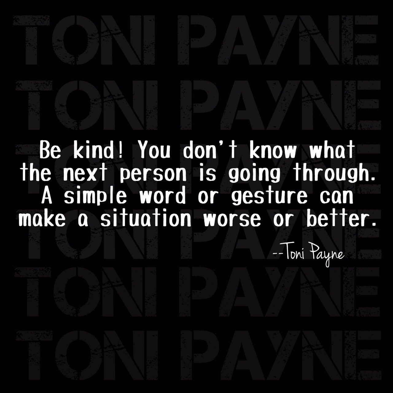 Quote About Kindness Quote About Kindness  Be Kind You Don't Know What. Toni