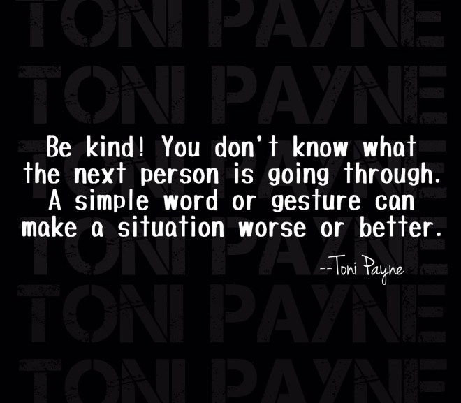 Quote About Kindness – Be kind! You don't know what….