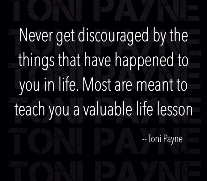 Quote about life change – Never get discouraged by the things..