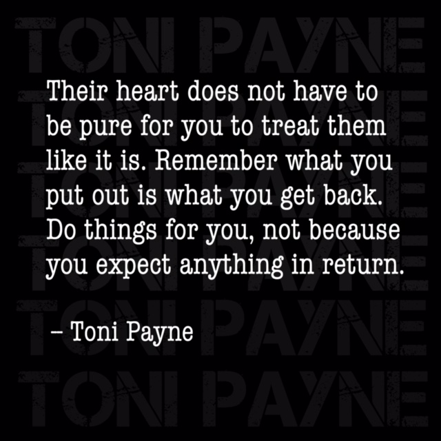 Toni Payne Quote about treating people well