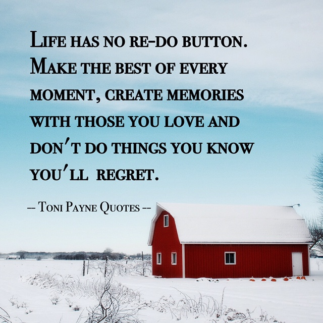 quote about making the best out of life with loved ones