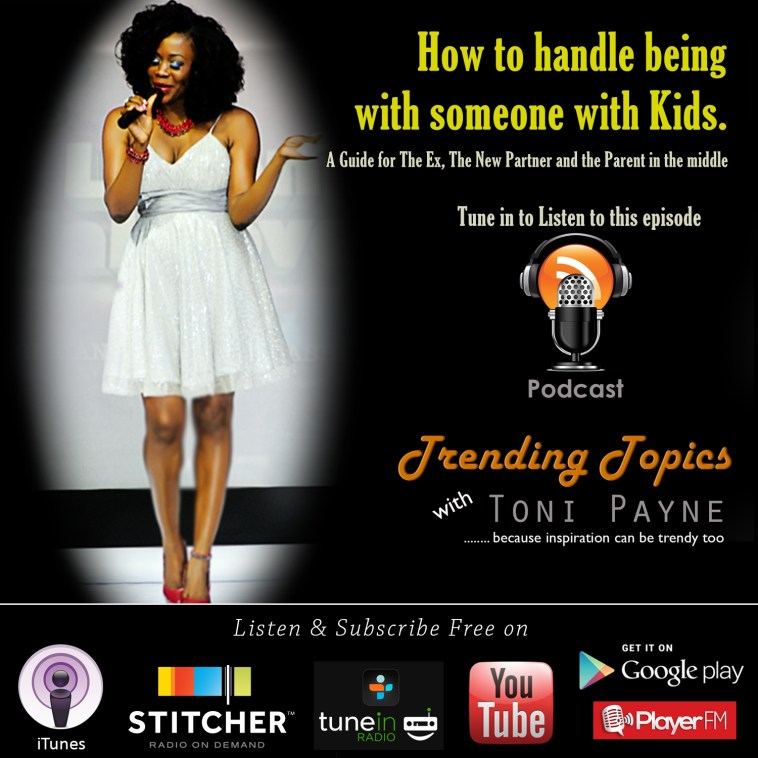 How to handle being with someone with kids podcast 21 tt w toni payne
