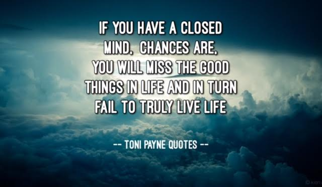 Quote About Having An Open Mind Toni Payne Quotes