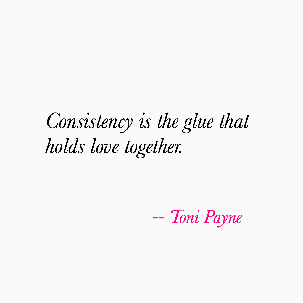 Quote Love Love Quotes Quote About Consistency And Love  Toni Payne Quotes
