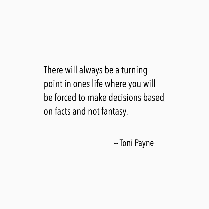 Quote About Life And Decision Making Toni Payne Quotes
