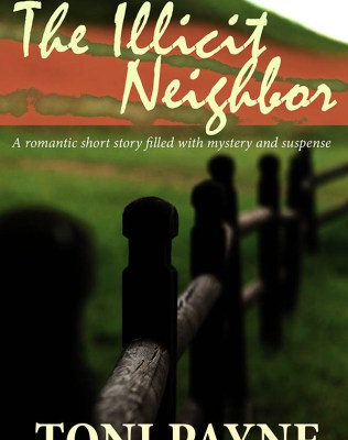 The illicit Neighbor PART 1 - Romantic Short Love Story by Toni Payne