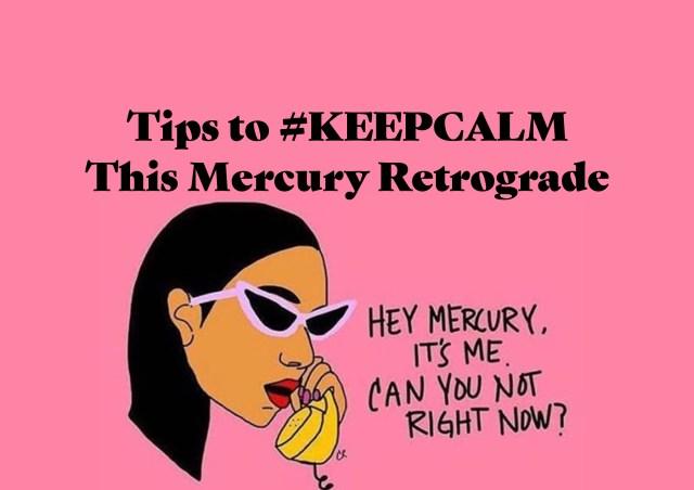 Keep Calm this Mercury Retrograde