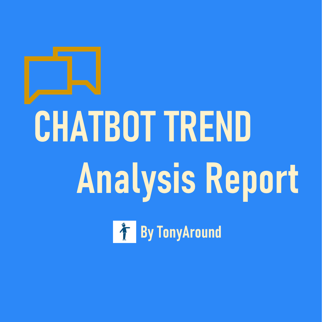 [2020년 4월]챗봇 트렌드 분석 리포트 by TonyAround / [April 2020]Chatbot Trend Analysis Report by TonyAround