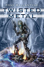 Twisted Metal | Tony Ballantyne