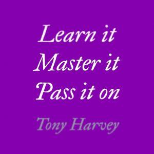 Learn it / Master it / Pass it on