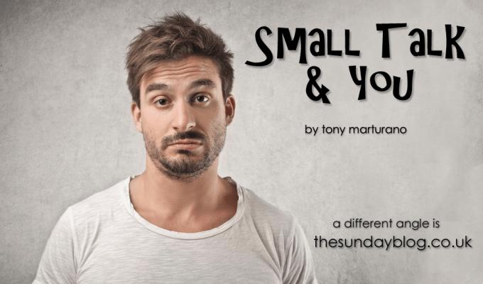 SMALL TALK & YOU