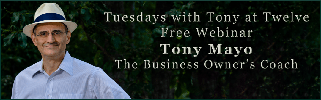 Free Webinar: Tuesdays with Tony at Twelve Breakdown to Breakthrough. Session #009 Tuesday, May 29, 2018 12:00 p.m. US Eastern Time
