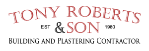 Tony Roberts and son Building and Plastering contractor