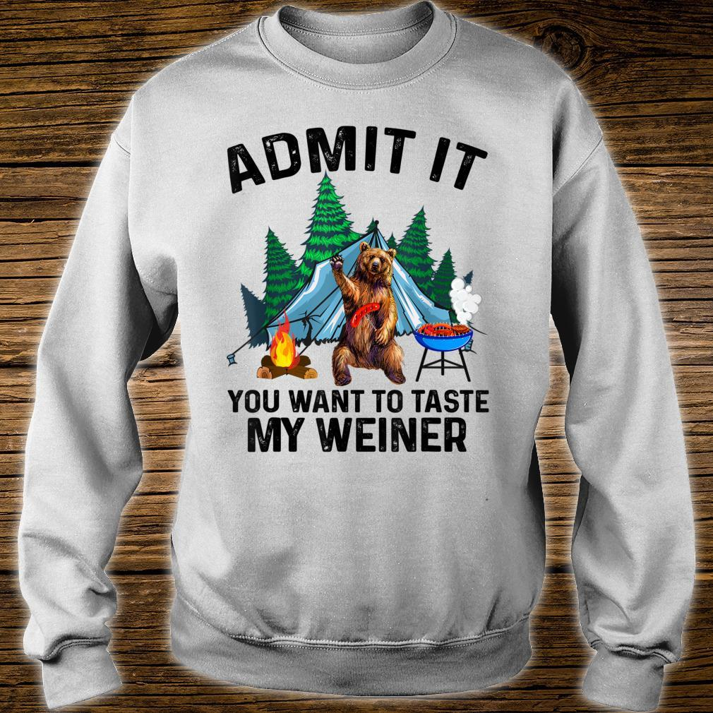Camping Admit It You Want to Taste My Weiner Shirt sweater
