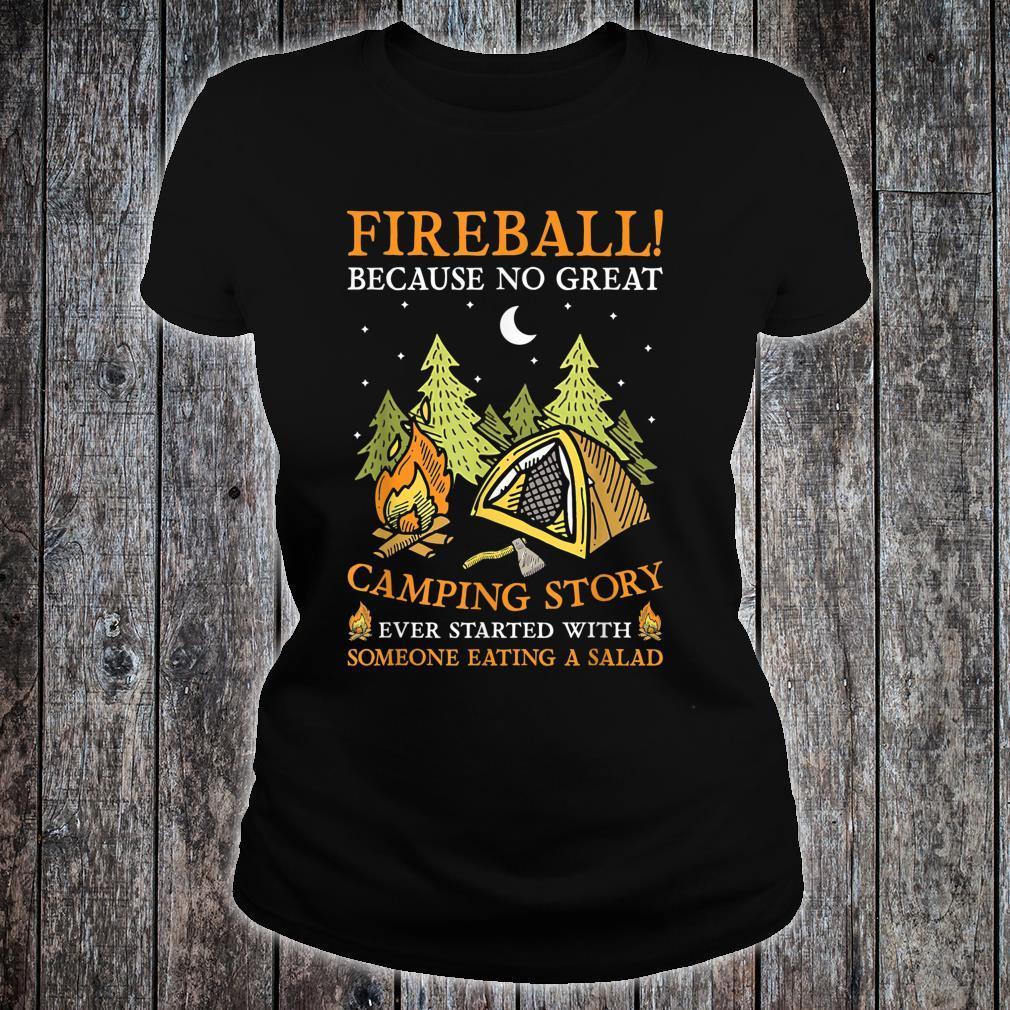Fireball Because No Great Camping Story Camper Shirt ladies tee