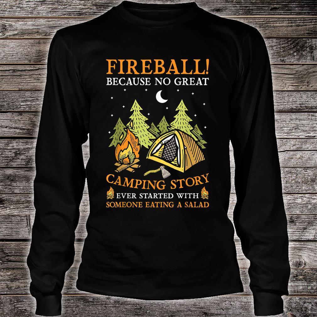 Fireball Because No Great Camping Story Camper Shirt long sleeved