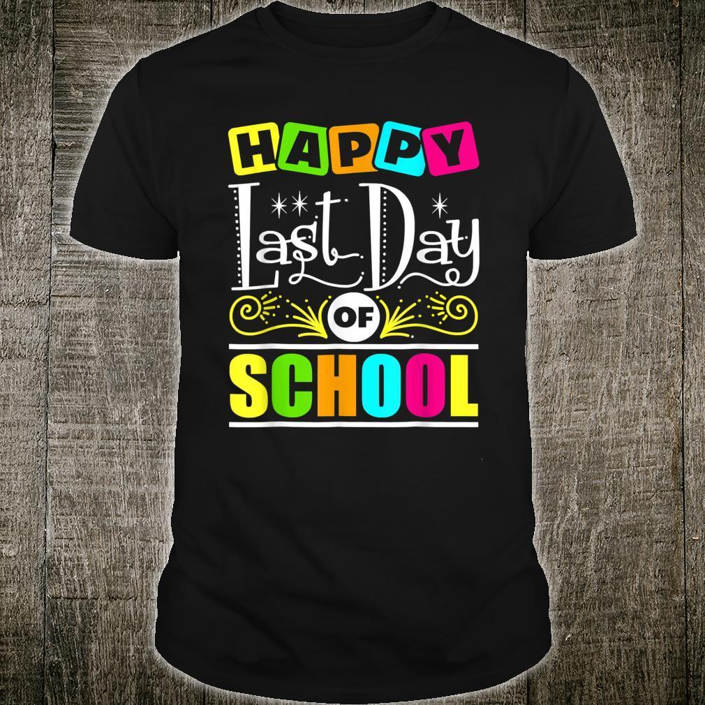 Happy Last Day Of School Shirt Teacher Appreciation Students Shirt