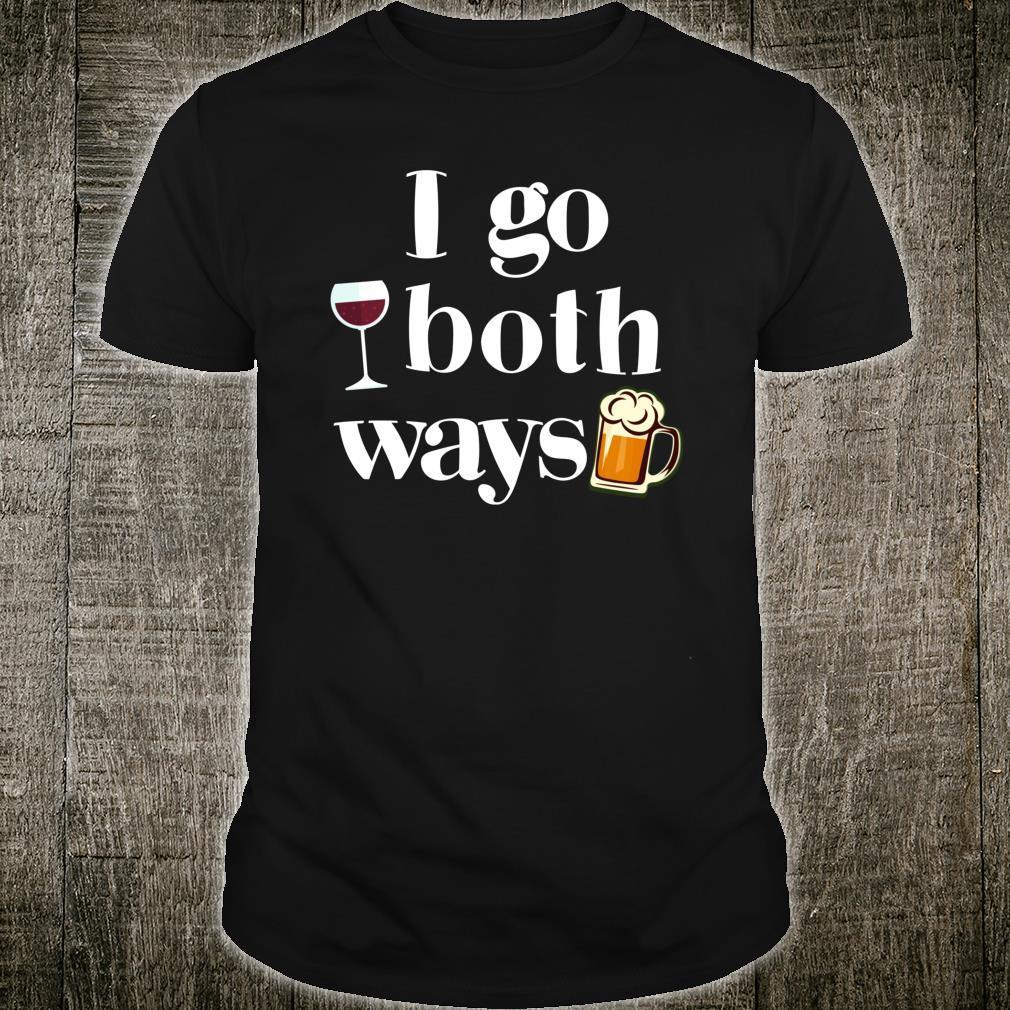 I Go Both Ways Wine Beer Drinking Alcohol Shirt