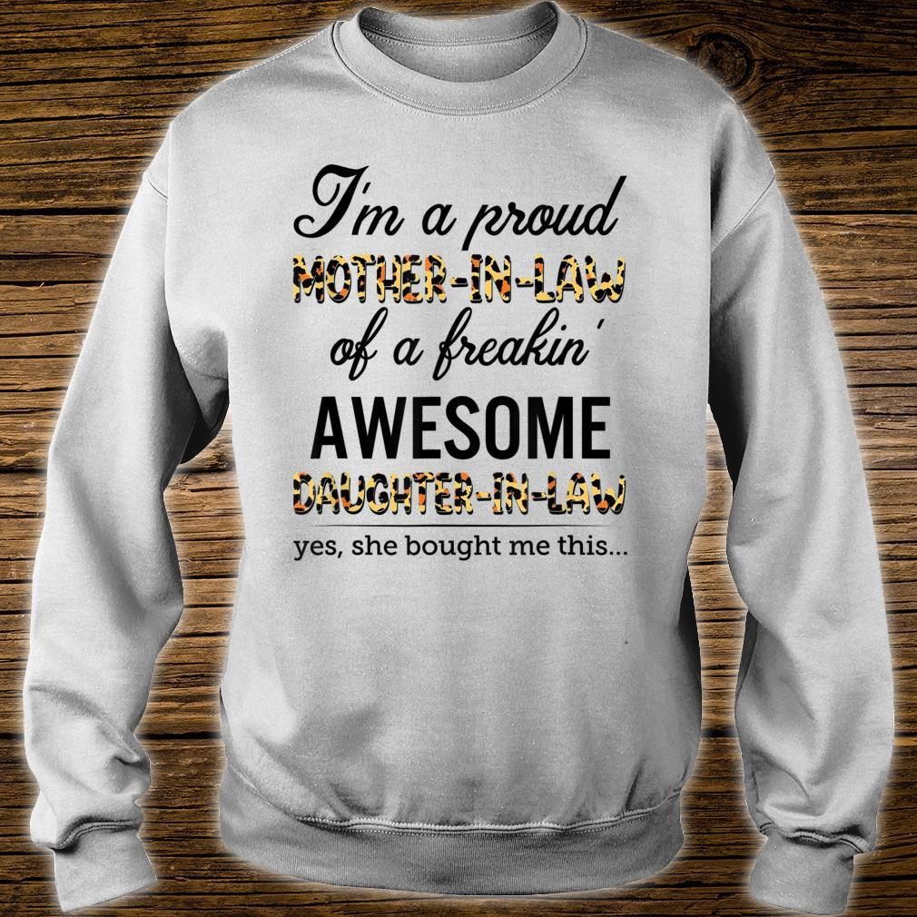 I'm a proud MOTHER IN LAW of a freakin' AWESOME DAUGHTER IN Shirt sweater