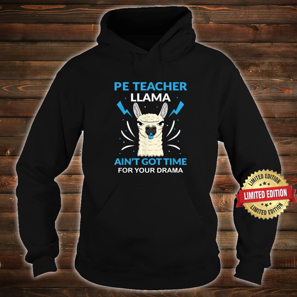 PE Teacher LLama Ain't Got Time For Your Drama Shirt hoodie