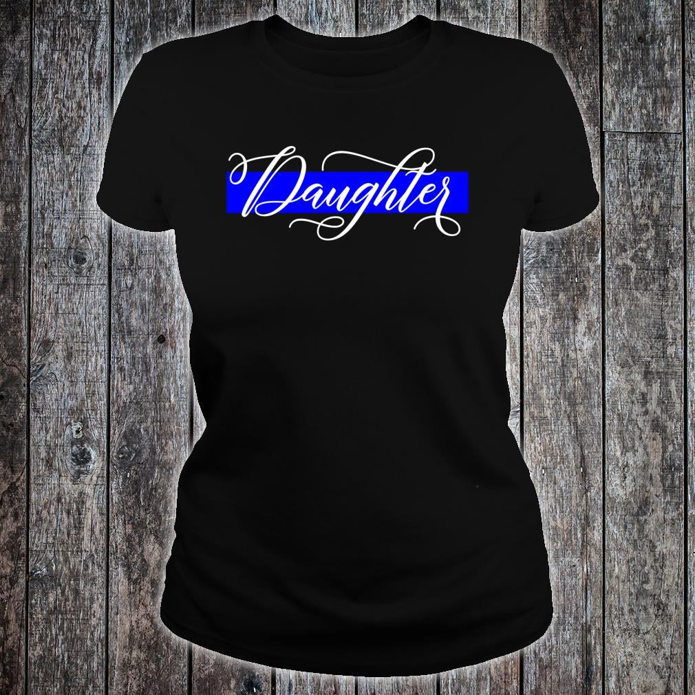 Police Officer Daughter Cop Law Enforcement Family Supplies Shirt ladies tee