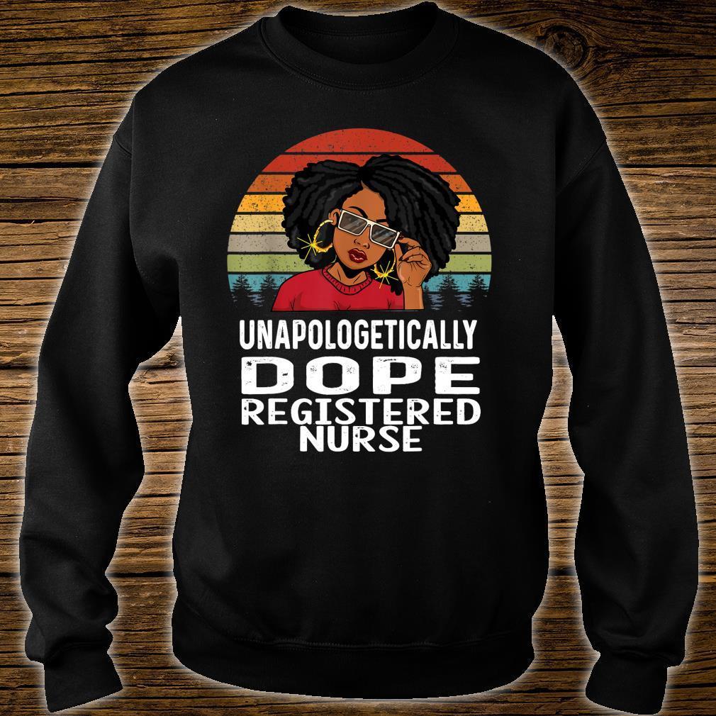 Unapologetically Dope Black Registered Nurse Melanin Shirt sweater
