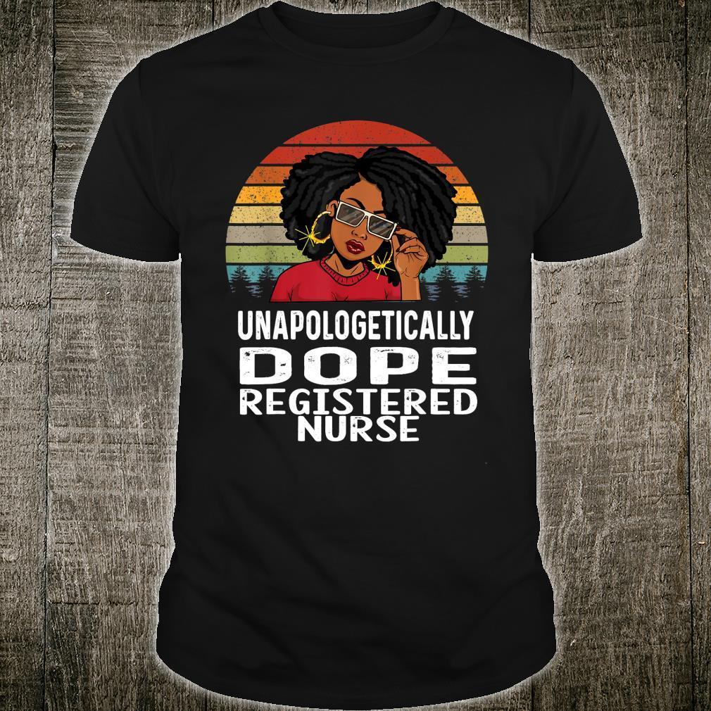 Unapologetically Dope Black Registered Nurse Melanin Shirt