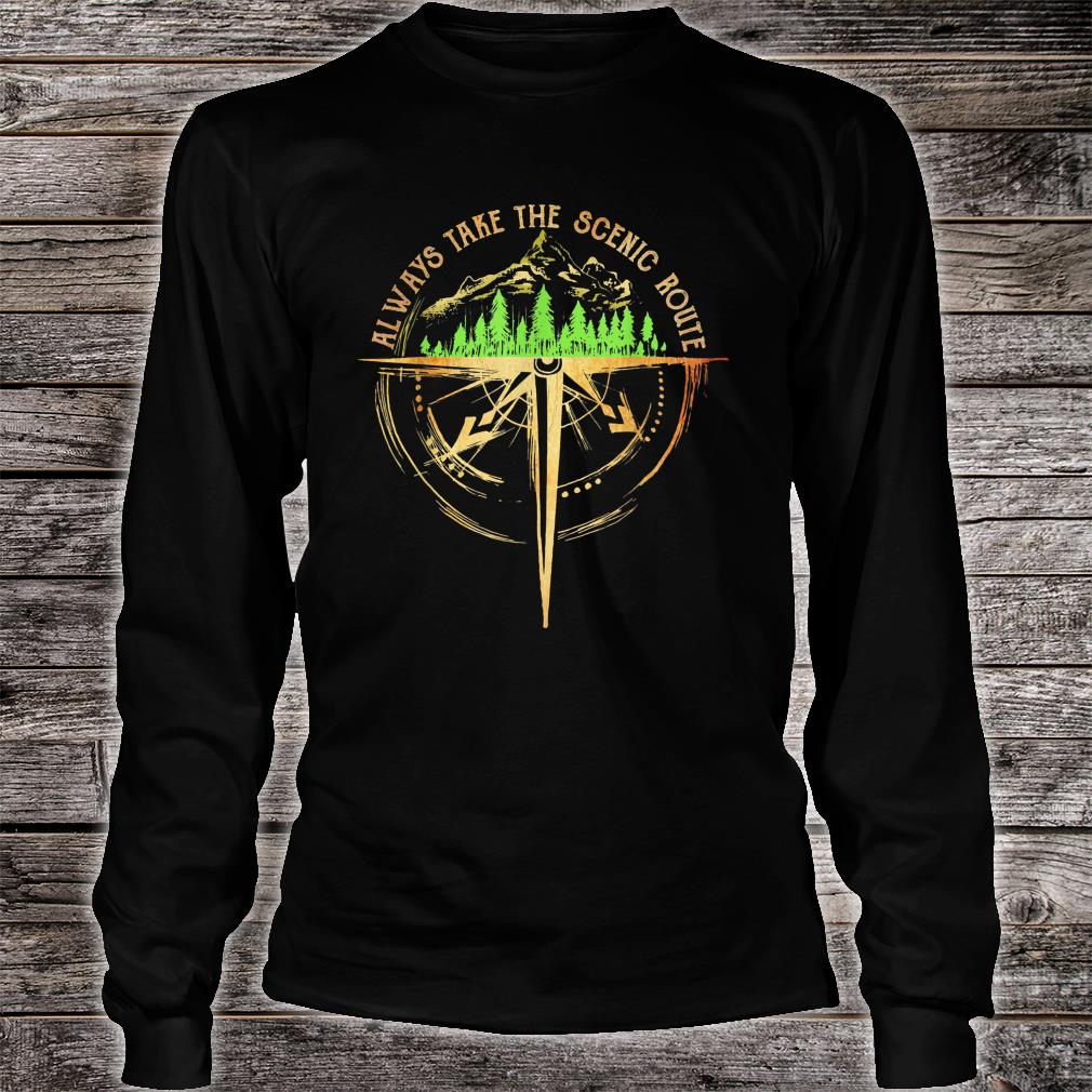 Always take the scenic route Shirt Long sleeved