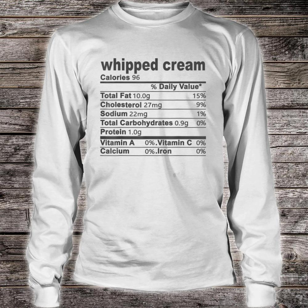 Whipped Cream Nutritional Facts Thanksgiving Shirt long sleeved