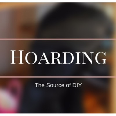 Hoarding, The Source of DIY Home Redecorating Projects