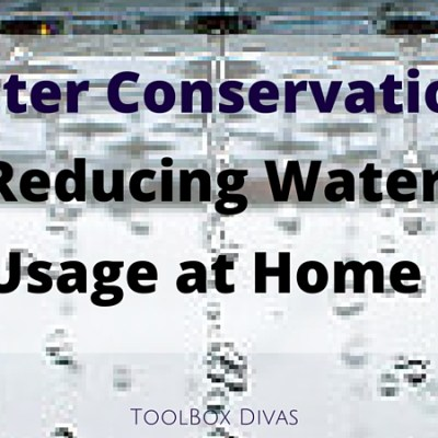 Water Conservation: Reducing Water Usage at Home