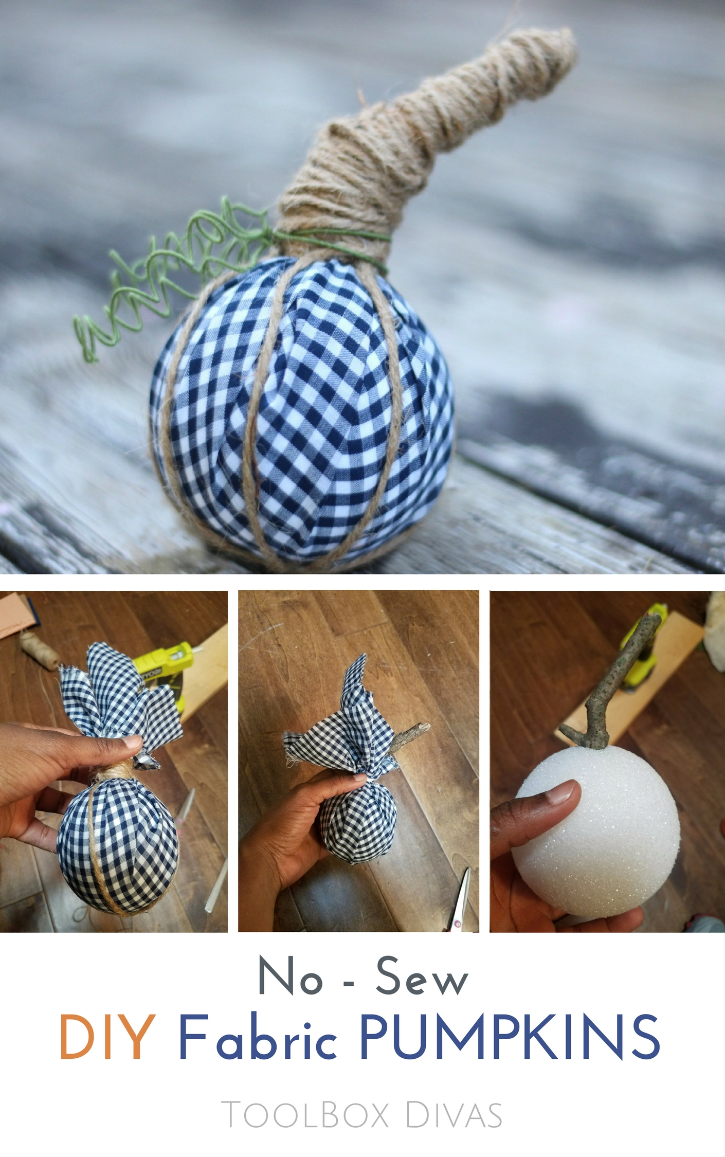 No Sew Fabric pumpkins.  Decorate this fall with these no-sew solutions.  Perfect quick weekend craft. @ToolboxDivas #ToolboxDivas #Falldecor #LetsGetCrafty
