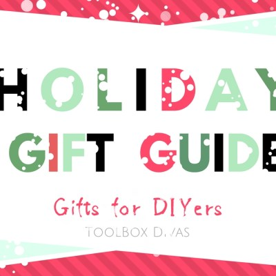 ToolBox Diva's Ultimate Holiday Gift Guide