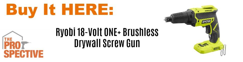 Buy It Here - Ryobi 18-Volt ONE+ Brushless Drywall Screw Gun