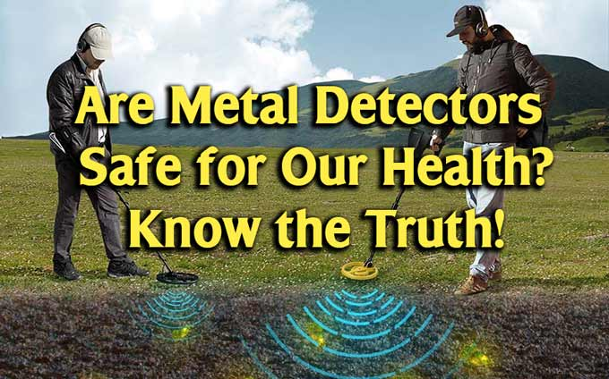 Are Metal Detectors Safe featured image