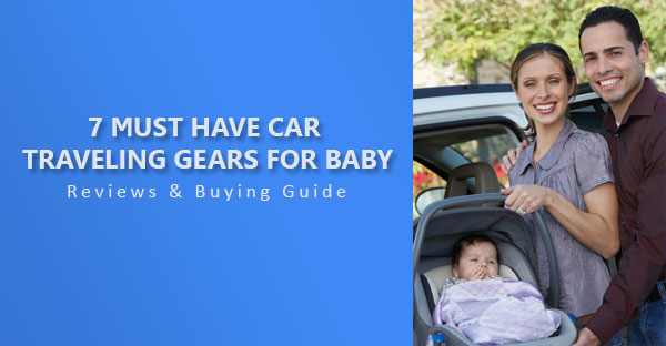 Car Traveling Gears For Baby Featured image