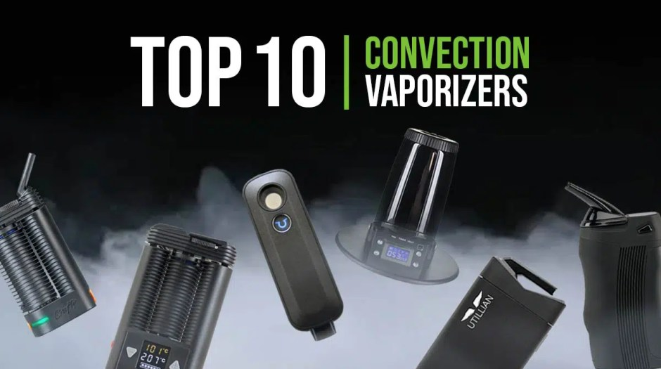 Top 10 Convection Vaporizers