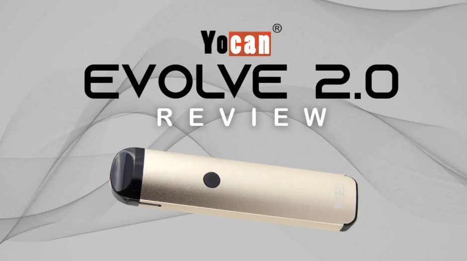 Yocan Evolve 2.0 Review