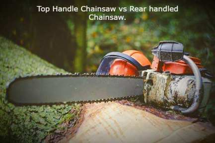 Top Handle Chainsaw vs Rear handled Chainsaw