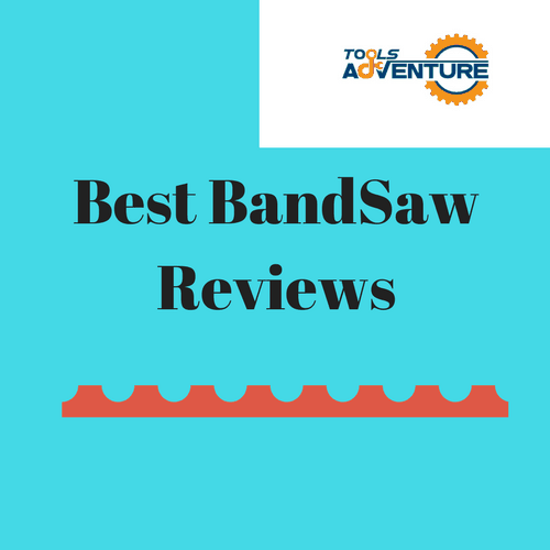 The 10 Best Band Saw Reviews, Comparison and Complete Buying Guides For April 2018 (Updated) -Toolsadventure