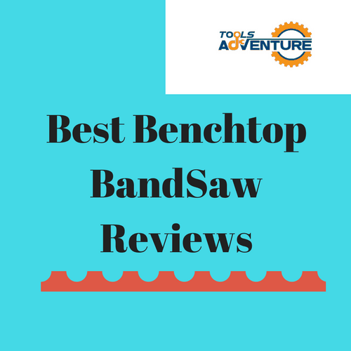 The 8 Best Benchtop Bandsaw Reviews For The Money in April 2018 (Updated)-Toolsadventure
