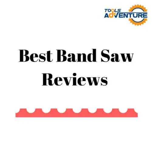 Best Band Saw Reviews
