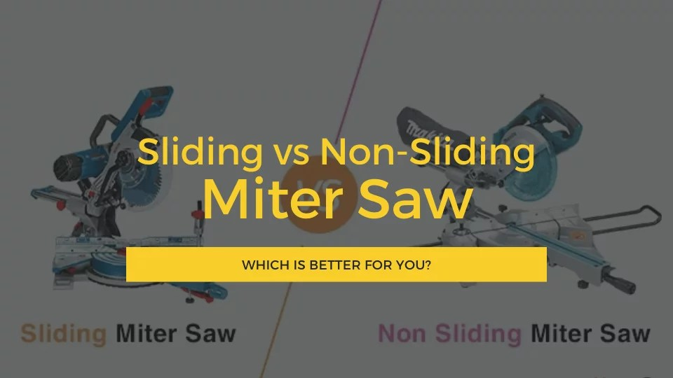 Sliding vs Non-Sliding Miter Saw