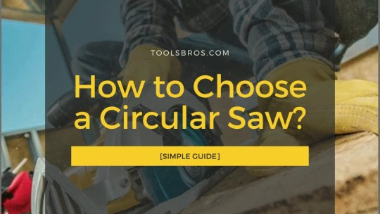 How to Choose a Circular Saw?