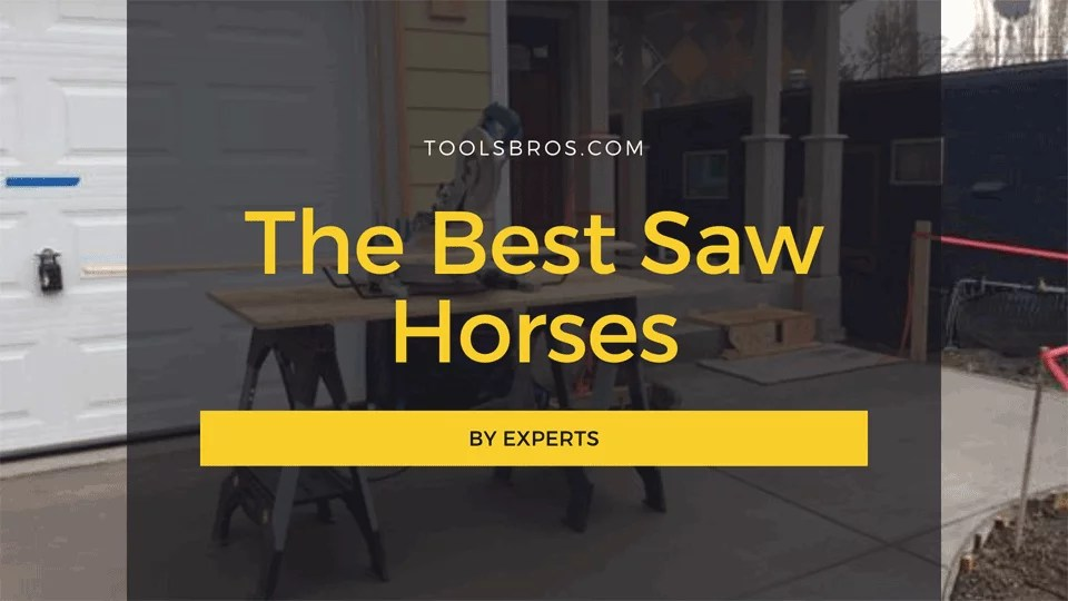 The Best Saw Horses in 2020 - By Experts