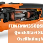 FEIN FMM350QSL MultiMaster Oscillating Multi-Tool Review
