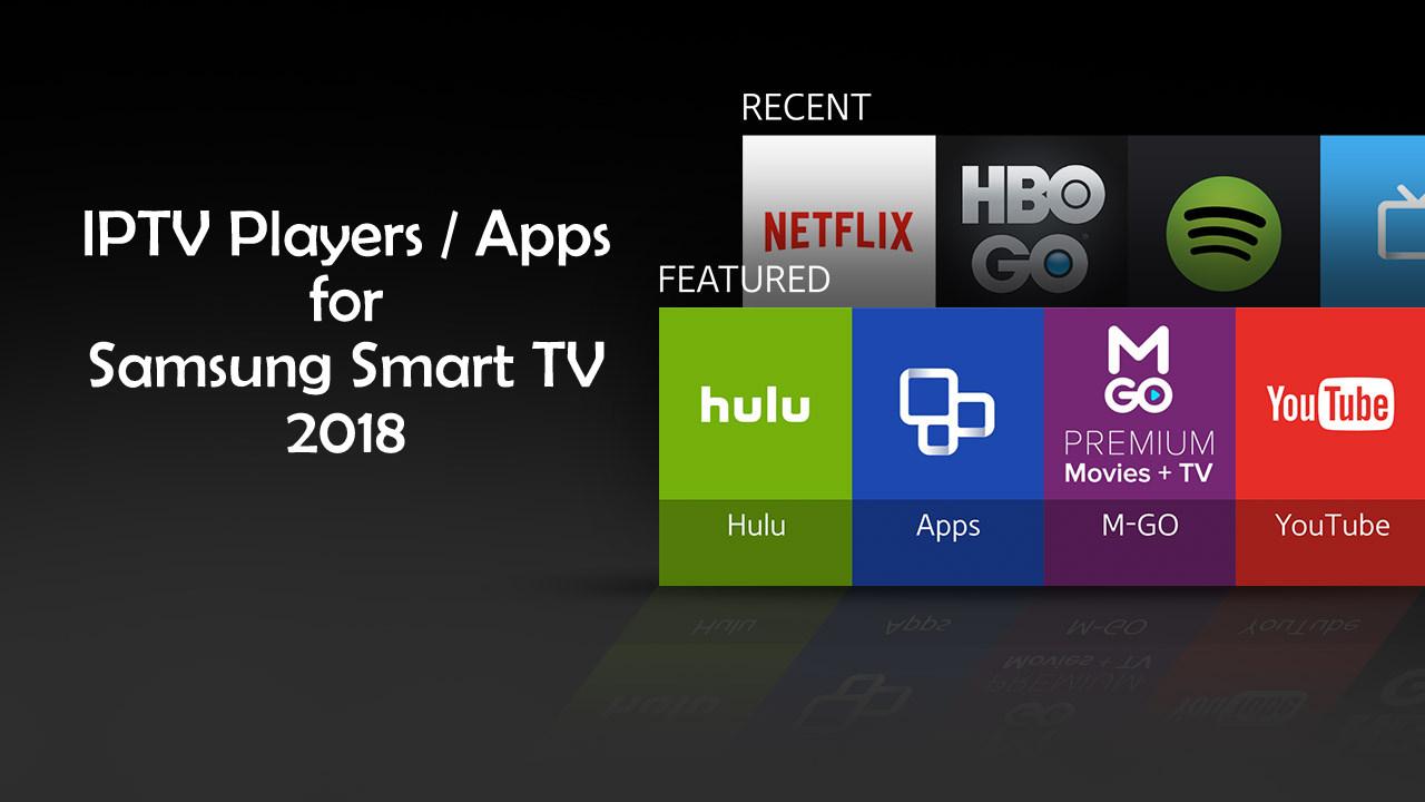 IPTV apps for Samsung Smart TV 2018